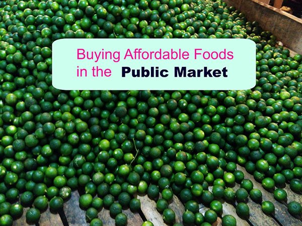 Buying Affordable Foods in the Public Market, Mom Finance Blog