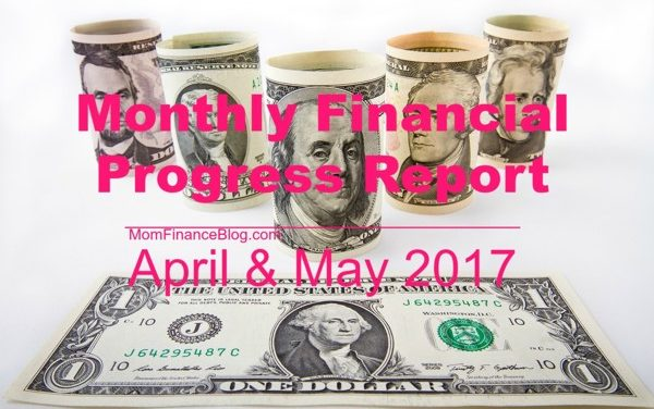 Monthly Financial Progress Report – April and May 2017