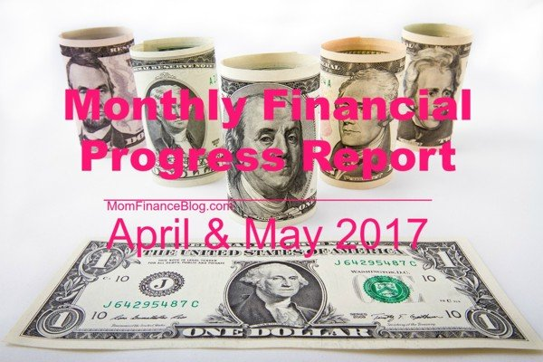 Monthly Financial Progress Report for April and May 2017, Mom Finance Blog