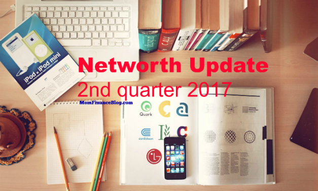Mom Finance Blog Networth – 2nd Quarter 2017
