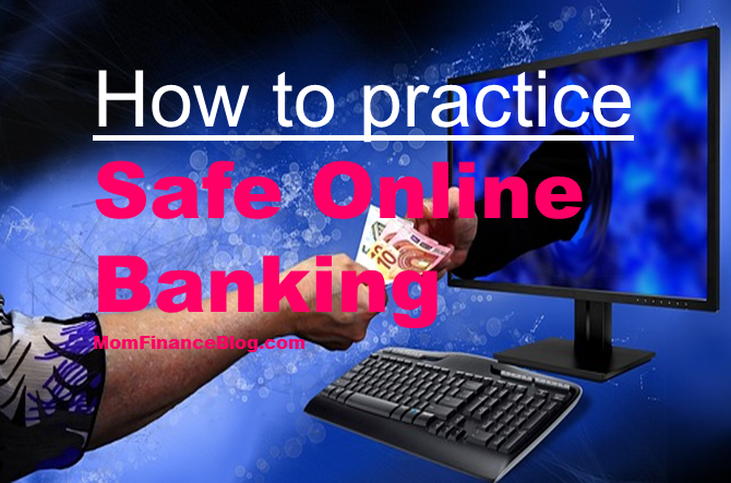 How to Practice Safe Online Banking, Mom Finance Blog