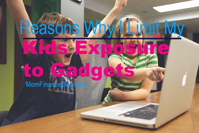 Reasons Why I Limit my Kids Exposure to Gadgets, Mom Finance Blog