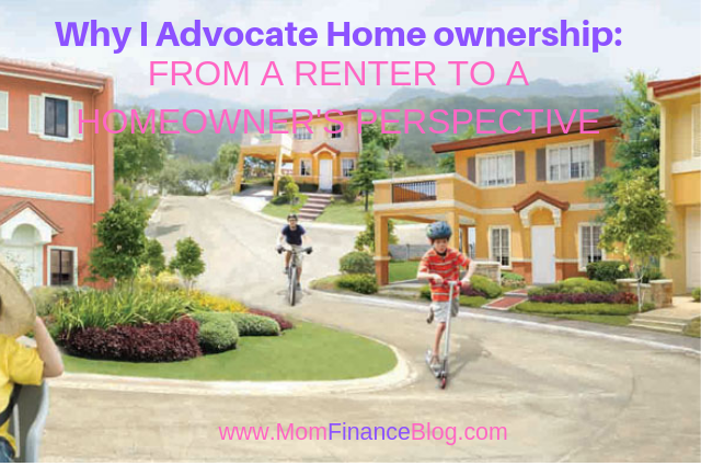 Why I advocate ome Ownership: From a Renter to a Homeowner's Perspective, Mom Finance Blog