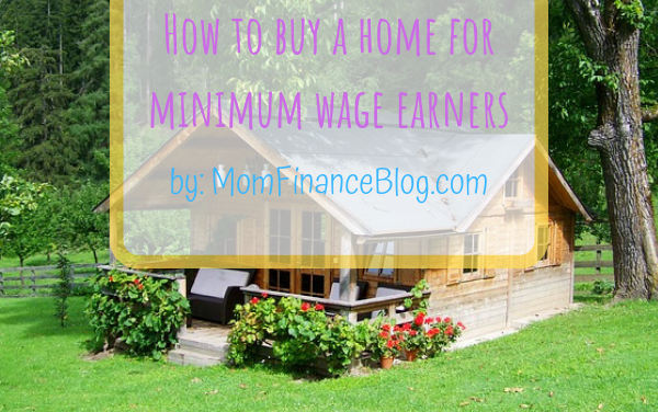 How to Buy a Home for Minimum Wage Earners